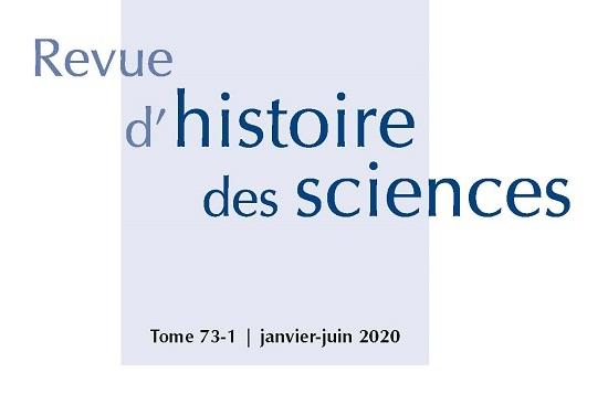 <i>Revue d'histoire des sciences</i>, Tome 73, no 1, 2020
