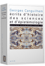 Georges Canguilhem, <i>Oeuvres complètes</i>, Tome III