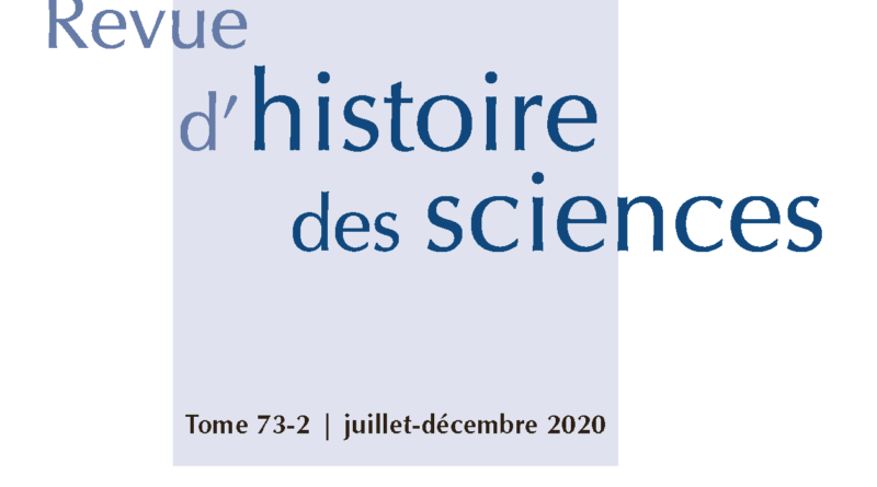 <i>Revue d'histoire des sciences</i>, Tome 73, no 2, 2020